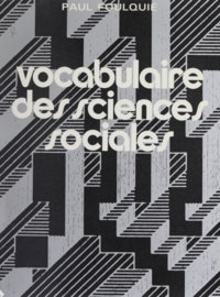 Paul Foulquié - Vocabulaire des sciences sociales.