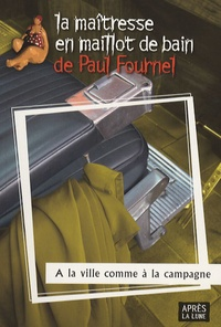 Paul Fournel - A la ville comme à la campagne (deux vocations ratées).