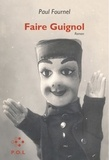 Paul Fournel - Faire guignol.