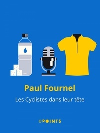 Paul Fournel - Les Cyclistes dans leur tête.