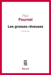 Paul Fournel - Les Grosses rêveuses.