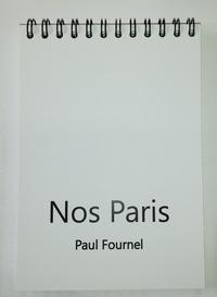 Paul Fournel - Nos Paris.