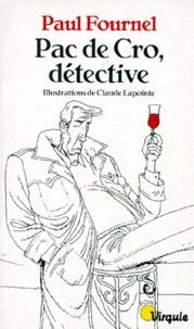 Paul Fournel - Pac de Cro, détective.