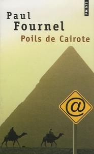 Paul Fournel - Poils de Cairote.