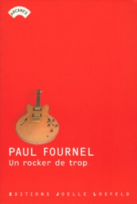 Paul Fournel - Un rocker de trop.