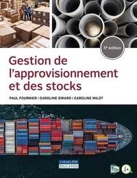 Paul Fournier et Caroline Girard - Gestion de l'approvisionnement et des stocks.