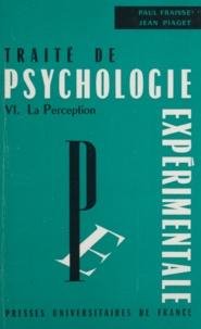 Paul Fraisse et Robert Francès - Traité de psychologie expérimentale (6) - La perception.