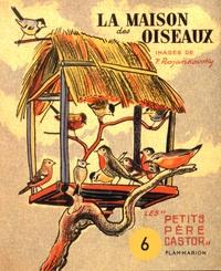 Paul François et Feodor Rojankovsky - La maison des oiseaux.
