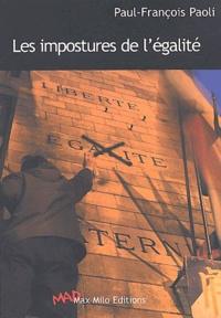 Paul-François Paoli - Les impostures de l'égalité.