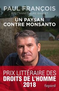 Paul François - Un paysan contre Monsanto.