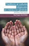 Paul Frappé et David Dahan - Traditions et cultures religieuses en médecine générale - Repères pratiques.