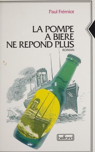 Les mémoires d'un menteur (1). La pompe à bière ne répond plus