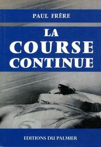Paul Frère - La course continue.
