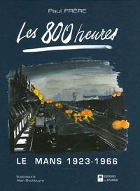Paul Frère - Les 800 heures - Edition bilingue français-anglais.
