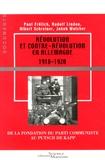Paul Frölich et Rodolphe Lindau - Révolution et contre-révolution en Allemagne (1918-1920) - De la fondation du Parti communiste au putsch de Kapp.