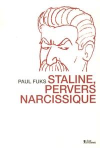 Paul Fuks - Staline, pervers narcissique.