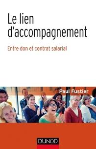 Paul Fustier - Le lien d'accompagnement - Entre don et contrat social.