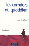 Paul Fustier - Les corridors du quotidien.