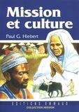 Paul G Hiebert - Mission et culture.