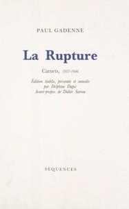 Paul Gadenne - La rupture - Carnets, 1937-1940.