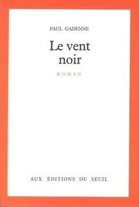 Paul Gadenne - Le Vent noir.