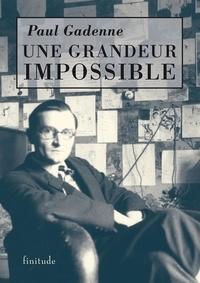 Paul Gadenne - Une grandeur impossible.
