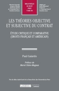 Paul Gaiardo - Les théories objective et subjective du contrat - Etude critique et comparative (droits français et américain).