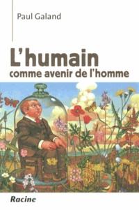 Lhumain comme avenir de lhomme.pdf