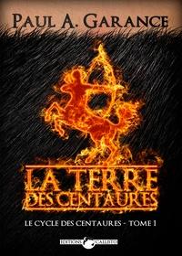 Paul Garance - La Terre des centaures.