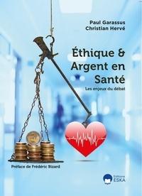 Paul Garassus et Christian Hervé - Ethique & Argent en Santé - Les enjeux du débat.
