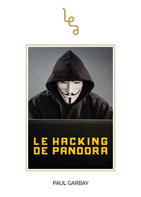 Paul Garbay - Le hacking de Pandora.