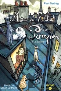 Paul Garbay - Mina et le chat Pompon Tome 1 : La rencontre.