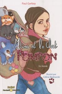 Paul Garbay - Mina et le chat Pompon Tome 3 : L'école.