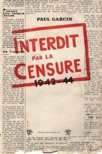 Paul Garcin - Interdit par la censure 1942-44.
