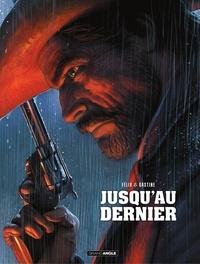Paul Gastine et Jérôme Félix - Jusqu'au dernier - Histoire complète.