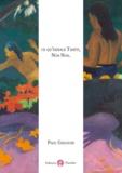 Paul Gauguin - Ce qu'exhale Tahiti, Noa Noa.