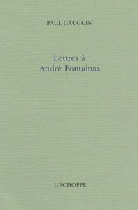 Paul Gauguin - Lettres à André Foantainas.