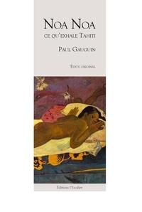 Paul Gauguin - Noa Noa, ce qu'exhale Tahiti.