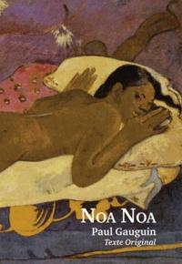 Paul Gauguin - Noa Noa - Journal original de Paul Gauguin à Tahiti.