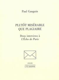 Paul Gauguin - Plutot misérable que plagiaire.
