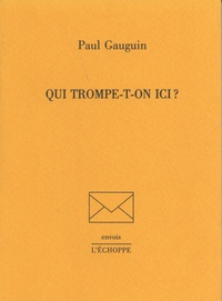 Paul Gauguin - Qui trompe-t-on ici ?.