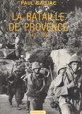 Paul Gaujac - La bataille de Provence, 1943-1944.