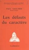 Paul Gaultier - Les défauts du caractère.