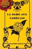 Paul Gavarni et Alexandre Dumas fils - La Dame aux Camélias - Ebook Premium illustré.