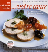 Paul Gayler et Jacqui Lynas - Les meilleures recettes pour votre coeur.