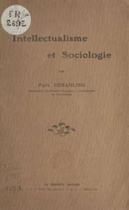Paul Gemähling - Intellectualisme et sociologie.