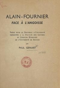 Paul Genuist - Alain-Fournier face à l'angoisse - Thèse pour le Doctorat d'université présentée à la Faculté des lettres et sciences humaines de l'Université de Rennes.