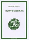 Paul-Georges Sansonetti - Les mystères de Matrix.
