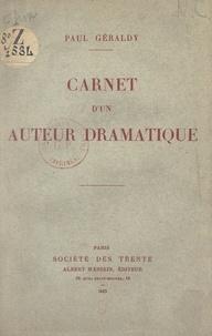 Paul Géraldy - Carnet d'un auteur dramatique.