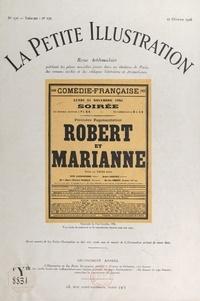 Paul Géraldy et Robert de Beauplan - Robert et Marianne - Comédie en trois actes, représentée pour la première fois, le 23 novembre 1925 sur la scène de la Comédie Française.